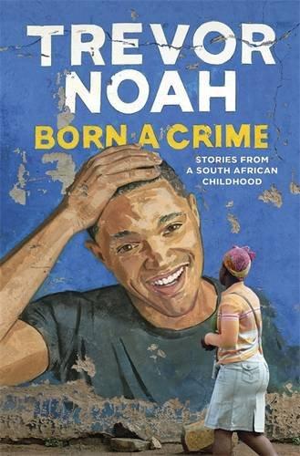 born-a-crime-trevor-noah-book