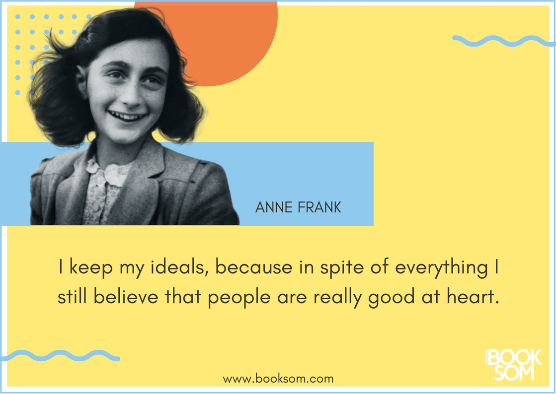 Anne Frank 17 Beautiful Quotes That Show Maturity Beyond Her Age
